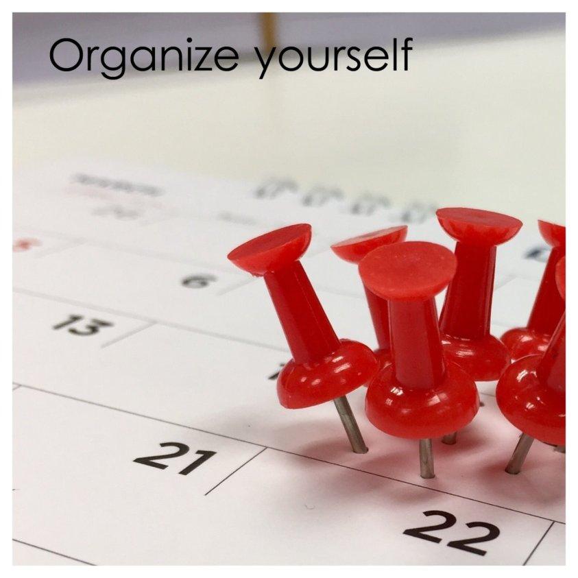 Keep organised yourself