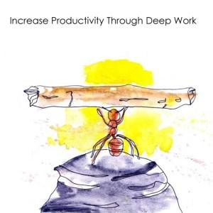 Increase productivity Deep work