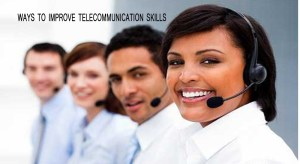 5 way to improve telecommunication skills