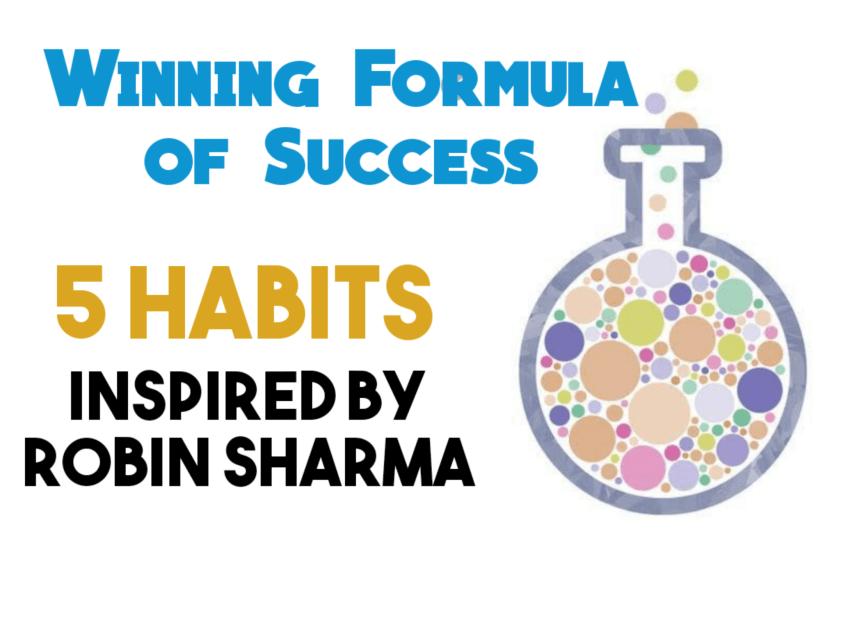Winning Formula of Success – 5 Habits Inspired by Robin Sharma