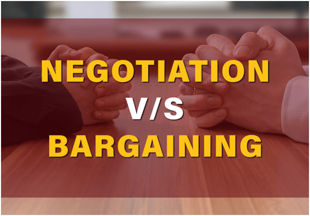 Alway understand difference between bargaining and negotiation