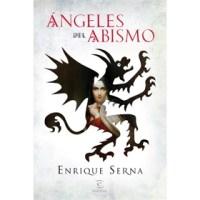 Ángeles del abismo, una novela de Enrique Serna