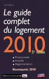 Le Guide complet du logement 2010