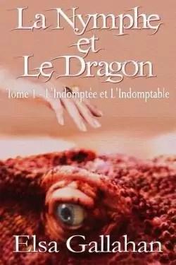La Nymphe et le Dragon, tome 1 : L'indomptée et l'indomptable par Gallahan