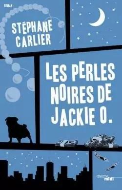 Les perles noires de Jackie O. par Stéphane Carlier