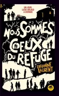 Nous sommes ceux du refuge par Laurent