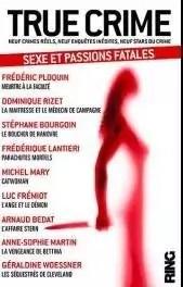 True crime, tome 2 : Sexe et passions fatales par Ploquin