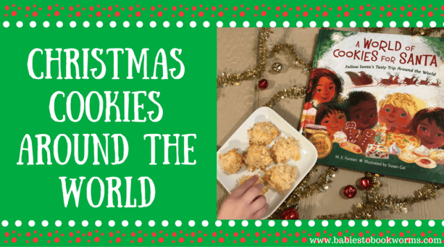 Christmas Cookies From Around The World With Pictures.Christmas Cookies Around The World Babies To Bookworms