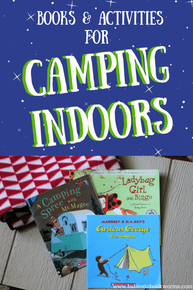 Camping Indoors With Kids Camping Books Activities Babies To
