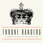 The Throne Rangers: A podcast for Royal enthusiasts {ep 3}