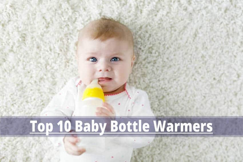 Top 10 Baby Bottle Warmers