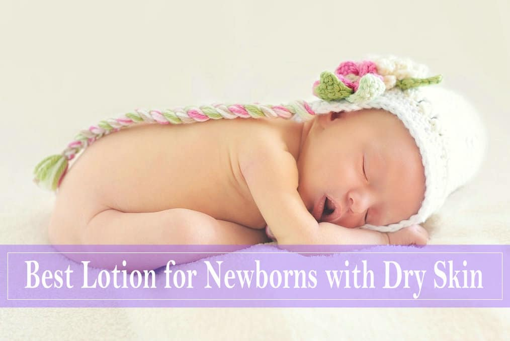 Best baby Lotion for Newborns with Sensitive or Dry Skin