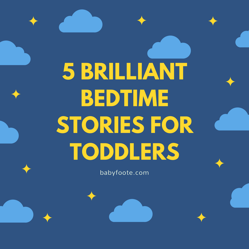 5 brilliant bedtime stories for toddlers