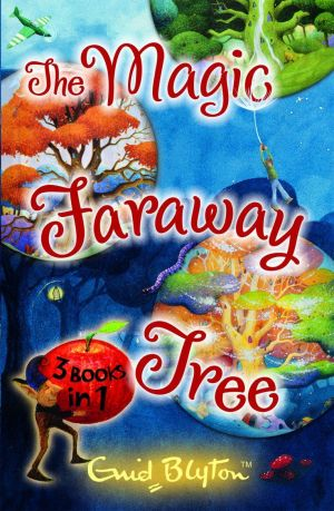 The Magic Faraway Tree Collection (3 books in 1)