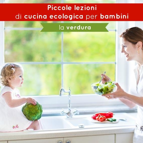 Piccole lezioni di cucina ecologica per bambini la verdura  BabyGreen