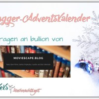 Blogger Adventskalender 5 Fragen an bullion von moviescape