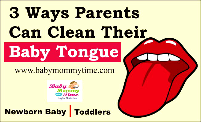 3 Ways Parents can Clean their Baby Tongue