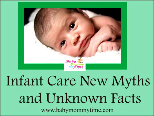 Infant Care New Myths and Unknown Facts