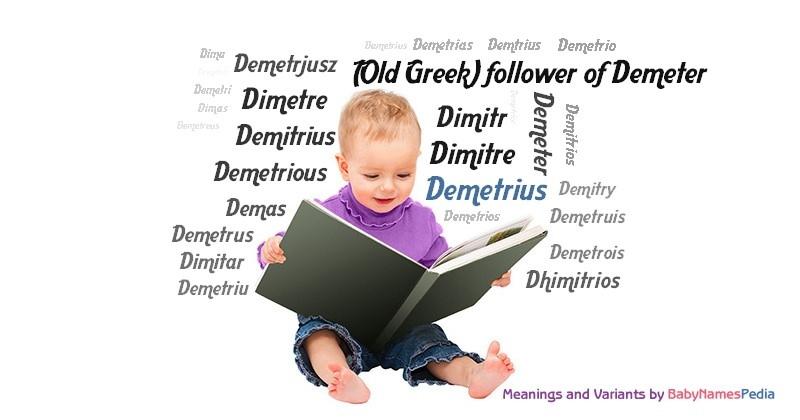 Demetrius - Meaning of Demetrius What does Demetrius mean?