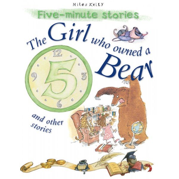 Miles Kelly - Five-Minute Stories - The Girl who owned a Bear and Other Stories - BabyOnline