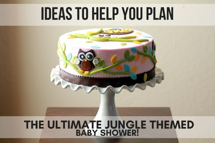 Ideas for a Jungle Themed Baby Shower