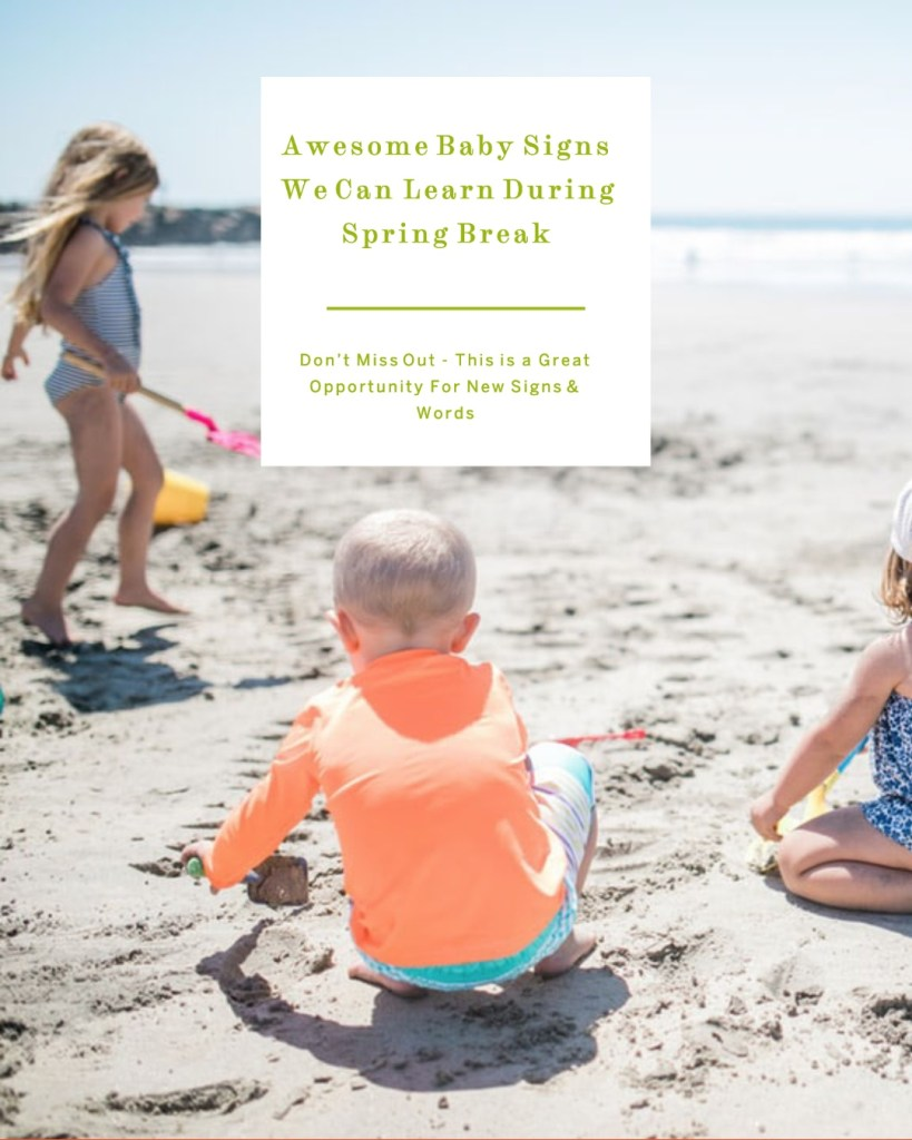 Baby Signs for Spring Break