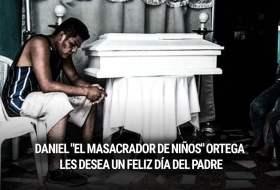 """Daniel """"El Masacrador de niños"""" Ortega les desea un feliz día del padre #SOSNicaragua"""