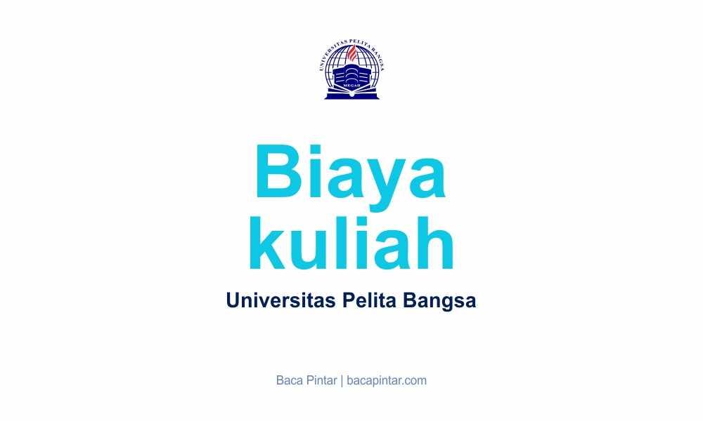 Biaya kuliah di Universitas Pelita Bangsa