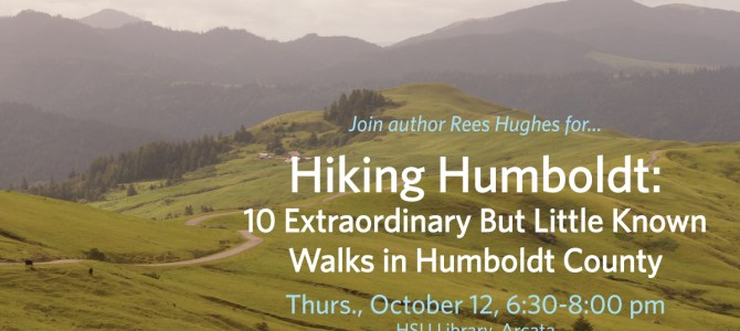 10 Extraordinary But Little Known Humboldt County Walks