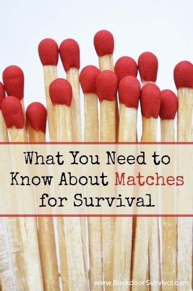 What You Need to Know About Matches for Survival   Backdoor Survival
