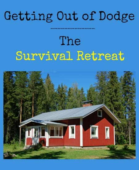 Getting Out of Dodge Survival Retreat | Backdoor Survival