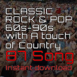 CLASSIC ROCK & POP 60s-90s with A touch of Country 87