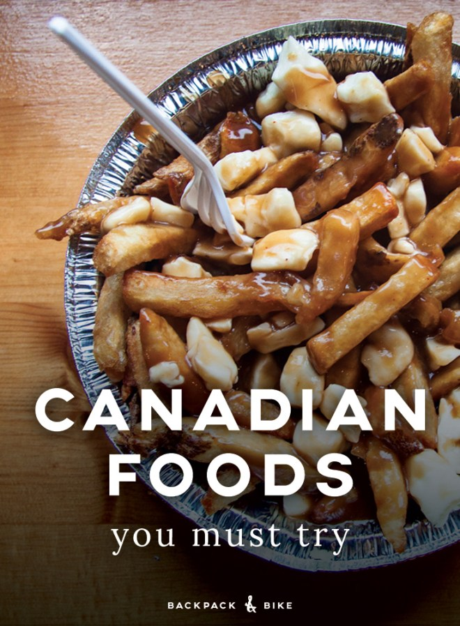 Backpack & Bike | Canadian Foods You Must Try