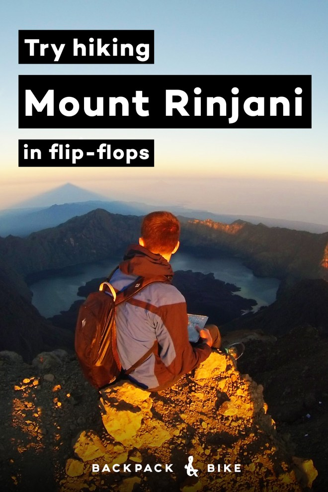 Try Hiking Mount Rinjani in Flip-Flops | Backpack & Bike