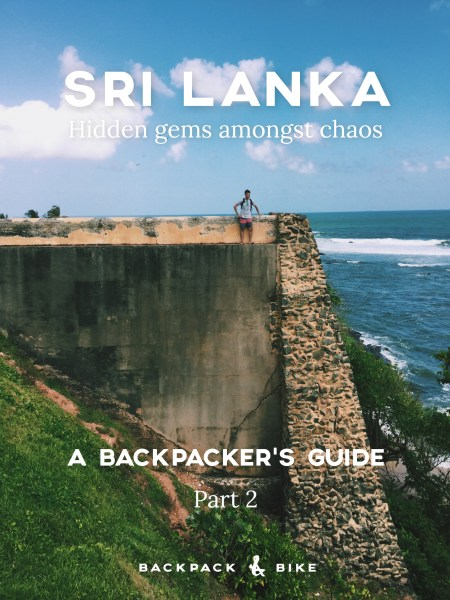 Sri Lanka | Hidden gems amongst chaos | A backpacker's guide | Part 2