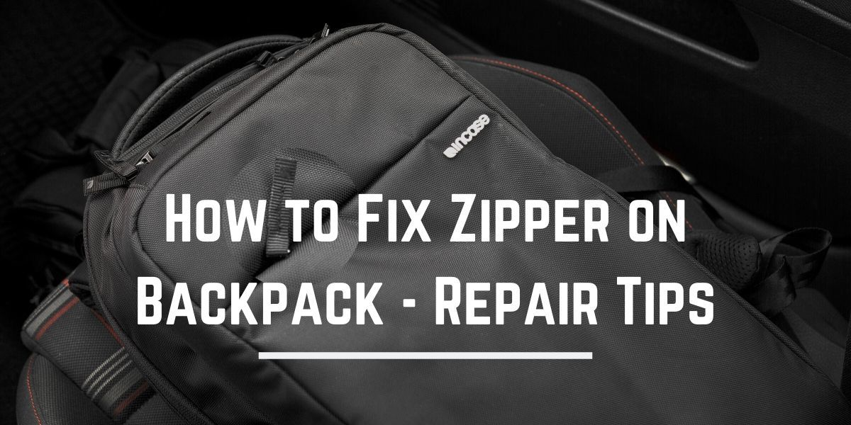how to fix zipper on backpack