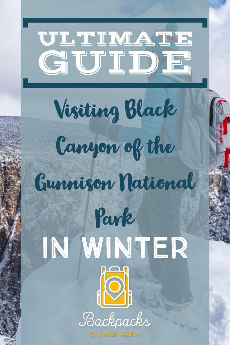Visiting the Black Canyon of the Gunnison National Park in Winter | Visiting Black Canyon of the Gunnison National Park | Snowshoeing Black Canyon National Park | Snowshoeing in Colorado backpacksandroadmaps.com
