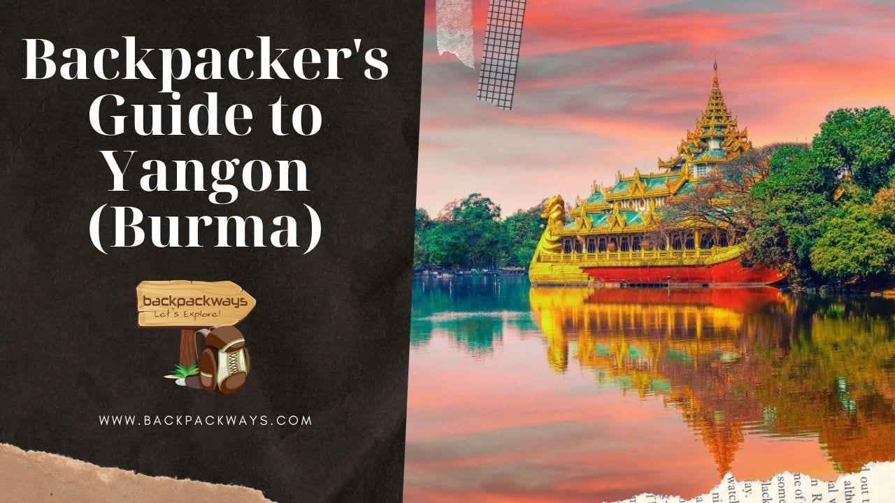 A Backpacker's Guide to Yangon (Burma)