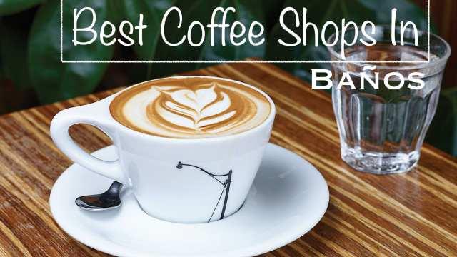 coffee baños