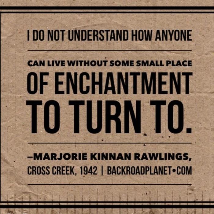 Marjorie Kinnan Rawlings Enchantment Quote Meme