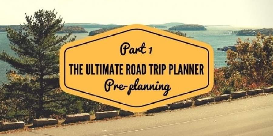 Ultimate Road Trip Planner PrePlanning