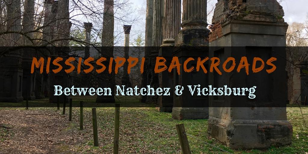 Mississippi BackroadsBetween Natchez and Vicksburg