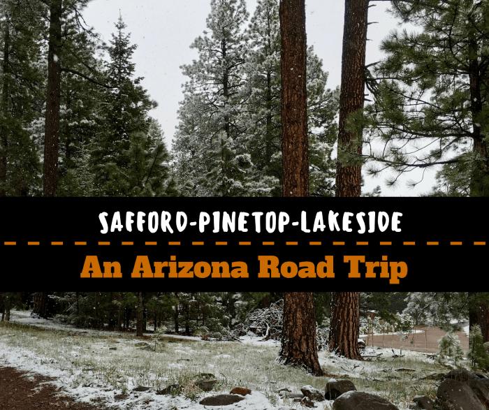 Safford to Pinetop-Lakeside: An Arizona Road Trip
