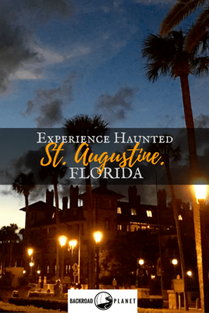 How to Explore Haunted 5 - Experience Haunted St Augustine, Florida