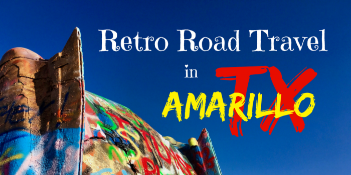 Revisit Retro Road Travel in Amarillo Texas