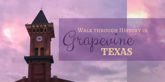 Walk through History in Grapevine Texas