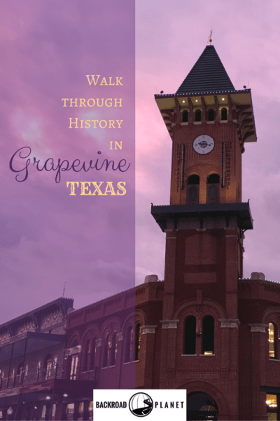 Walk through History in 3 - Walk through History in Grapevine, Texas