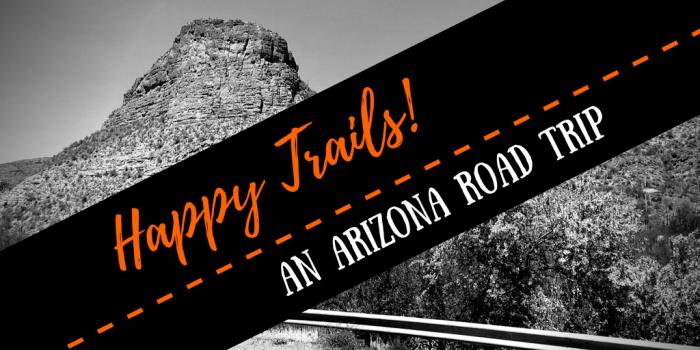 Happy Trails - Pinetop to Salt River Canyon to Mesa: An Arizona Road Trip