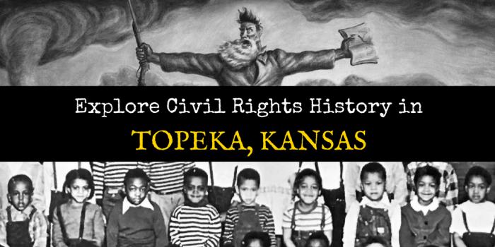 Civil Rights History 2 - Explore Civil Rights History in Topeka, Kansas: 5+1 Key Sites
