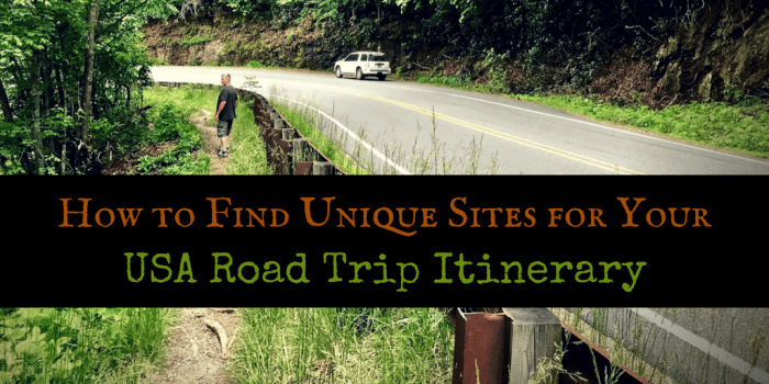 How to Find Unique Sites - How to Find Unique Sites for Your USA Road Trip Itinerary